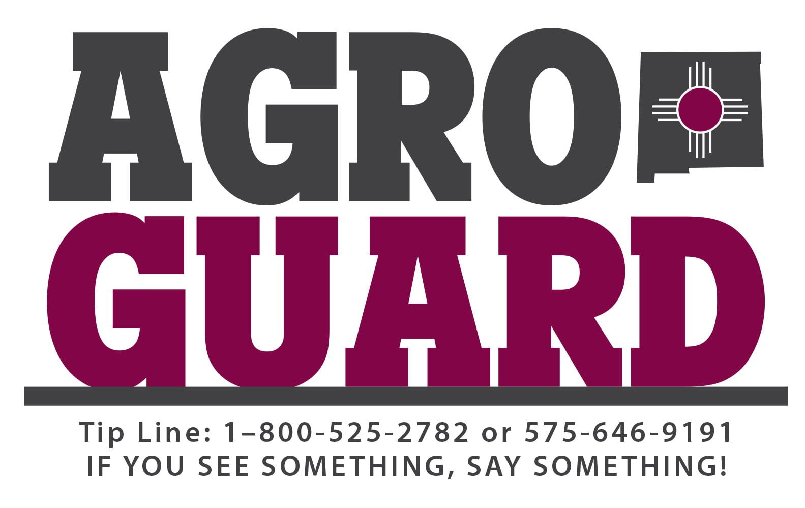 AGROGUARD is a community policing program designed by the New Mexico Department of Agriculture's office of biosecurity to protect the agriculture industry. As part of AGROGUARD, the Agricultural Reporting Hotline allows anyone to anonymously report suspicious activity within the agriculture community.